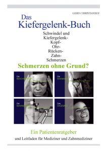 Buch: Das Kiefergelenk Buch: Ein Patientenratgeber und Leitfaden für Mediziner und Zahnmediziner